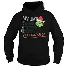 grinch christmas sweater mr grinch my day i m booked christmas sweater hoodie and
