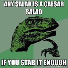 Salad Meme - our 10 favorites memes about caesar salad kitchn
