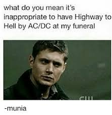 Whats Does Meme Mean - what do you mean it s inappropriate to have highway to hell by acdc