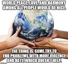 World Peace Meme - world peace imgflip
