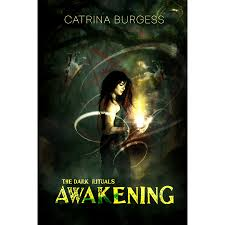 awakening the dark rituals 1 by catrina burgess