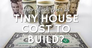 how much does a tiny house cost to build tiny home builders