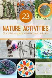 nature activities images 23 nature activities for kids to create explore learn jpg
