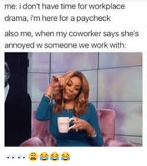 Workplace Memes - 25 best memes about workplace drama workplace drama memes