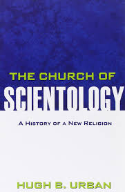 the church of scientology a history of a new religion hugh b