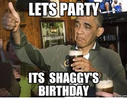 Party Memes - lets party a its shaggyys birthday memes com birthday meme on me me