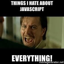Meme Generator Javascript - things i hate about javascript everything gary oldman meme