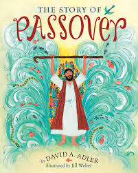 the story of passover david a adler jill weber 9780823433049