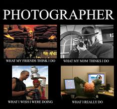 Photographer Meme - funny photographer meme what people really think i do