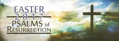 easter 2017 psalms of resurrection archives missio dei falcon
