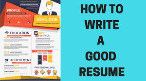 tips to writing a good resume how to write a good resume youtube how to write a good resume
