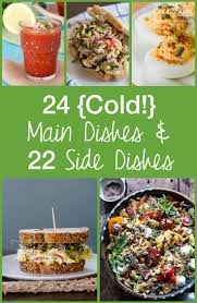 Main Dishes - 24 cold main dishes u0026 22 sides for summer days