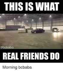 Real Friend Meme - 25 best memes about real friends real friends memes