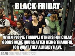 god help our society now black friday is even moving in on