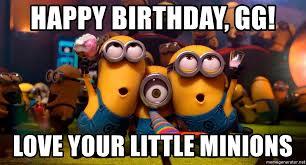 Minion Meme Generator - happy birthday gg love your little minions birthday minion