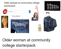 Community College Meme - older woman at community college starterpack what is a meme as a