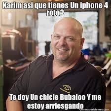 Iphone 4 Meme - karim asi que tienes un iphone 4 roto te doy un chicle bubaloo y