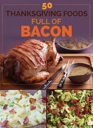 50 thanksgiving foods of bacon
