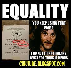 You Keep Using That Word Meme - cthutube meme of the day equality you keep using that word plz rt