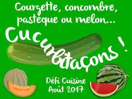 defi cuisine cuisine courgette concombre pastèque ou melon cucurbitaçons