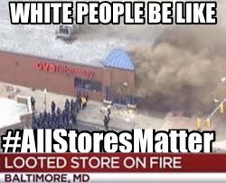 People Be Like Meme - white people be like 2015 baltimore riots know your meme