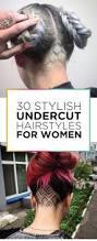 30 stylish undercut hairstyles for women undercut hairstyle