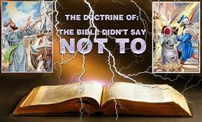the doctrine of the bible didn t say not to biblical proof