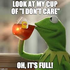 I Don T Care Meme - but thats none of my business meme imgflip