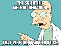 Poke Meme - scientific method imgflip