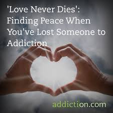 Message For Comforting A Friend Finding Peace When You U0027ve Lost Someone To Addiction