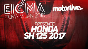 eicma 2016 honda sh 125 2017 new 2017 youtube