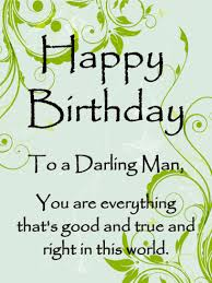 to a darling man happy birthday card for him birthday