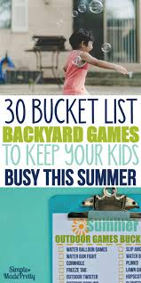 Outdoor Backyard Games 30 Backyard Games To Keep Your Kids Busy This Summer Simple Made