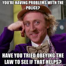 Law Enforcement Memes - police brutality not your problem right denisempls
