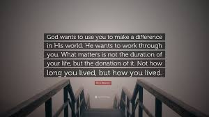rick warren quote u201cgod wants to use you to make a difference in