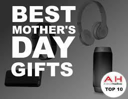 best tech gifts for mother u0027s day 2017 androidheadlines com