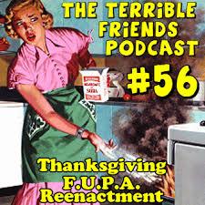 episode 56 thanksgiving f u p a reenactment