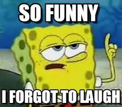 Your Gonna Have A Bad Time Meme Generator - 32 ultimate spongebob memes