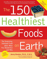 the 150 healthiest foods on earth the surprising unbiased truth
