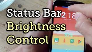 Mobile Play Barn Place Your Android Brightness Slider In The Status Bar No Root