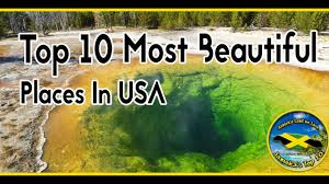 most amazing places in the us the top 10 most beautiful places in the usa youtube
