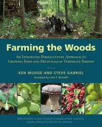 farm the woods grow food and medicinals in forests chelsea
