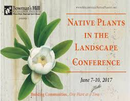illinois native plant society native plants in the landscape conference bowman u0027s hill