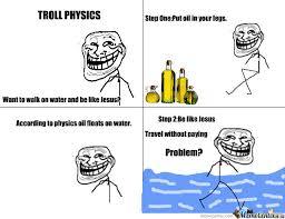 Troll Physics Meme - troll physics by kostasryu meme center