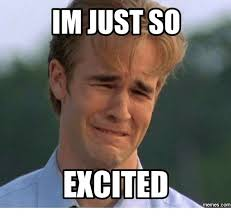 Excited Face Meme - best 25 excited meme ideas on pinterest excited face meme