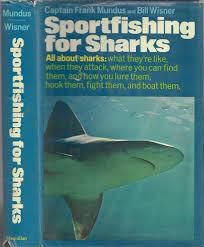 sportfishing for sharks frank mundus bill wisner 9780025879508