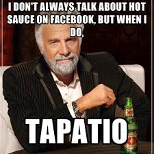 I Dont Always Meme - hispanic meme i dont always talk about hot sauce on facebook but