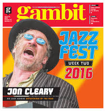 gambit new orleans april 26 2016 by gambit new orleans issuu