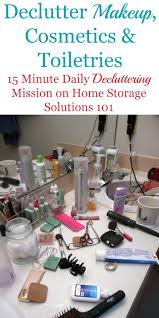 Decluttering Your Home by How To Get Rid Of Makeup Cosmetics U0026 Toiletries Clutter