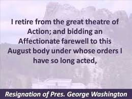 president george washington resignation from office hear the